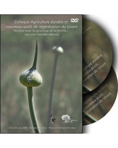 DVD : Colloque agriculture durable et regeneration du vivant